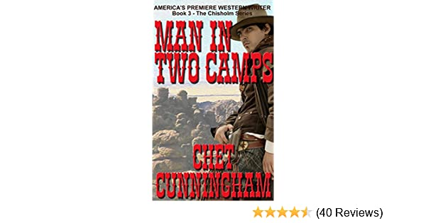 Man In Two Camps Chisholm Book 3 Kindle Edition By Chet
