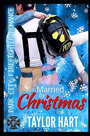 Married By Christmas.Married By Christmas Park City Firefighter Book 9 By