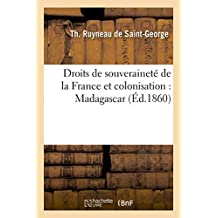 Droits de Souveraineté de la France Et Colonisation: Madagascar