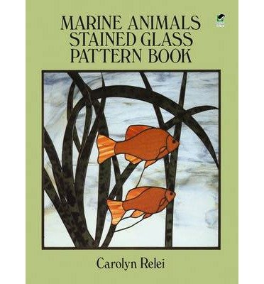Download [(Marine Animals Stained Glass Pattern Book )] [Author: Carolyn Relei] [Feb-2000] ebook
