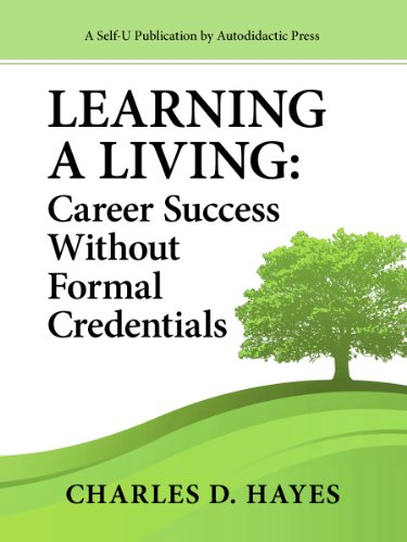 Learning A Living: Career Success Without Formal Credentials