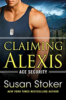 Claiming Alexis (Ace Security Book 2) by [Stoker, Susan]