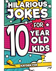 Hilarious Jokes For 10 Year Old Kids: An Awesome LOL Joke Book For Kids Filled With Tons of Tongue Twisters, Rib Ticklers, Side Splitters and Knock Knocks