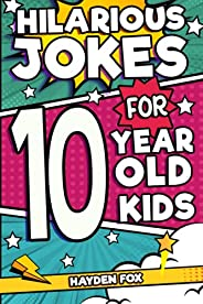 Hilarious Jokes For 10 Year Old Kids: An Awesome LOL Joke Book For Kids Filled With Tons of Tongue Twisters, R