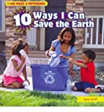 10 Ways I Can Save the Earth, Sara Antill, 1448863651