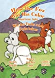 How the Fox Got His Color Bilingual German English, Adele Crouch, 1463607512