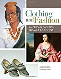 Clothing and Fashion [4 volumes]: American Fashion from Head to Toe