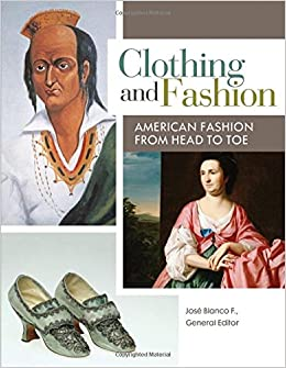Clothing and Fashion: American Fashion from Head to Toe