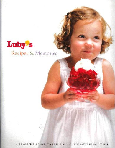 Luby's Recipes & Memories: A Collection of Our Favorite Dishes and Heartwarming Stories