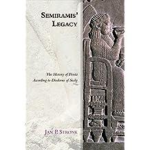 Semiramis' Legacy: The History of Persia According to Diodorus of Sicily