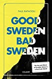 Good Sweden, Bad Sweden: The Use and Abuse of Swedish Values in a Post-Truth World