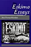img - for Eskimo Essays: Yup'ik Lives and How We See Them book / textbook / text book