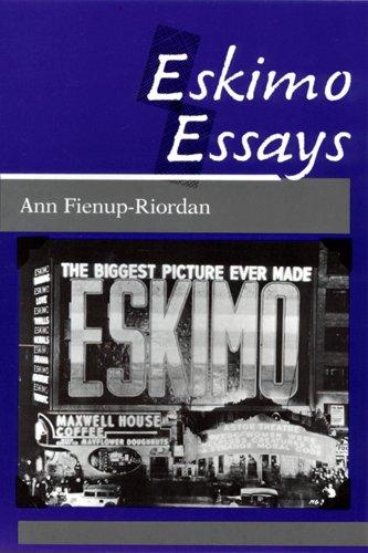 Eskimo Essays: Yup'ik Lives and How We See Them