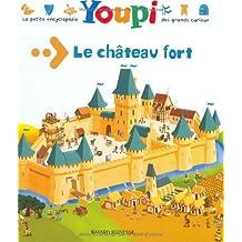 ENCYCLOPÉDIE YOUPI NO.06 : LE CHÂTEAU FORT