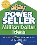 EBay Powerseller Million Dollar Ideas, Brad Schepp and Debra Schepp, 0071474803