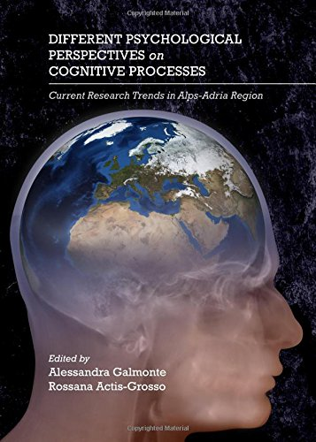 Different Psychological Perspectives on Cognitive Processes: Current Research Trends in Alps-adria Region pdf
