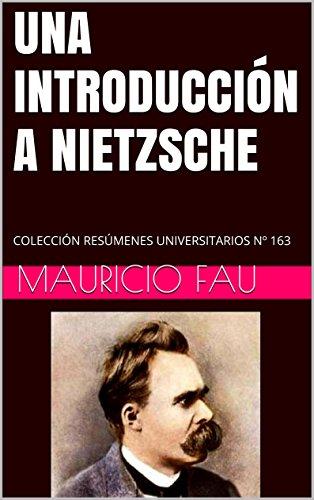 UNA INTRODUCCIÓN A NIETZSCHE: COLECCIÓN RESÚMENES UNIVERSITARIOS Nº 163 (Spanish Edition)