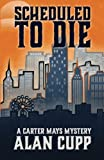 Scheduled to Die (A Carter Mays Mystery) (Volume 2)