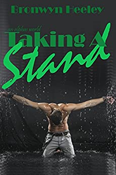 Taking A Stand (An Alphas World) by [Heeley, Bronwyn]