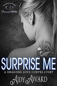 Surprise Me: Dragons Love Curves Book 6.5