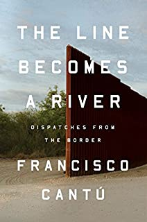 Book Cover: The Line Becomes a River: Dispatches from the Border
