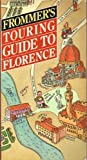 Frommer's Touring Guide to Florence, Frommer Staff, 013331281X