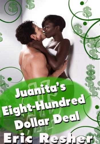 Interracial Erotica: Juanita's Eight-Hundred Dollar Deal