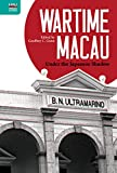 Wartime Macau: Under the Japanese Shadow