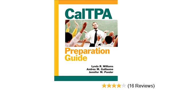 Caltpa Preparation Guide Williams Lynda R Guillaume Andrea M Ponder Jennifer 9780138021771 Amazon Com Books