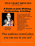 Five Tight Minutes: A guide to writing, performing, and selling jokes