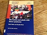 img - for Recreation and Adults with Down Syndrome (Down Syndrome Issues & Information) book / textbook / text book