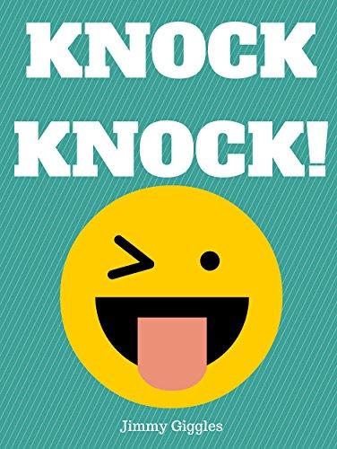 Knock Knock!: Over 100 Funny Knock Knock Jokes for Kids (Best Jokes for Kids) by [Giggles, Jimmy]