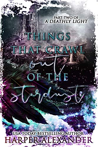 Things That Crawl Out of the Stardust (A Deathly Light Book 2) (English Edition)