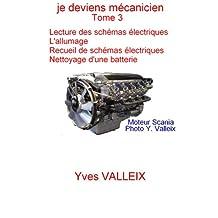 je deviens mécanicien - tome 3: apprentissage à la lecture des schémas électriques automobile (French Edition)