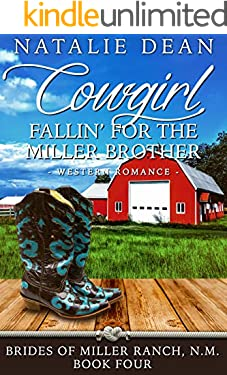 Cowgirl Fallin' for the Miller Brother: Western Romance (Brides of Miller Ranch, N.M. Book 4)