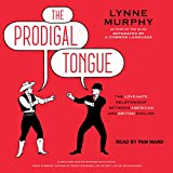 #2: The Prodigal Tongue: The Love-Hate Relationship Between American and British English
