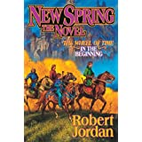 New Spring: The Novel (Wheel of Time, 15)