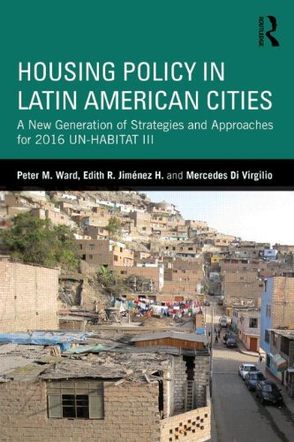 Housing Policy in Latin American Cities: A New Generation of Strategies and Approaches for 2016 UN-HABITAT III