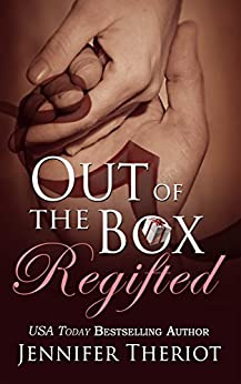 Out of The Box Regifted: (Book 2 in the Out of the Box series) by [Theriot, Jennifer]