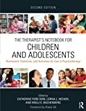 img - for The Therapist's Notebook for Children and Adolescents: Homework, Handouts, and Activities for Use in Psychotherapy book / textbook / text book