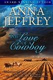 The Love of a Cowboy, Anna Jeffrey, 1491067187