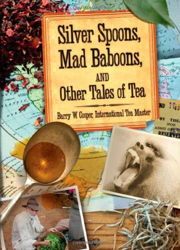 Silver Spoons, Mad Baboons, and Other Tales of Tea pdf