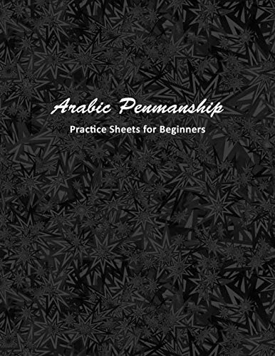 Arabic Penmanship Practice Sheets for Beginners: Handwriting Worksheets to Improve Script Style Writing for Kids and Adults