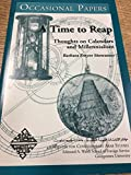 img - for A time to reap : thoughts on calendars and millennialism book / textbook / text book