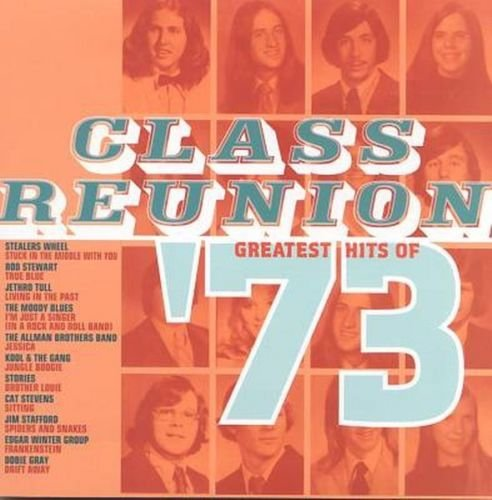 Class Reunion '73 Greatest Hits