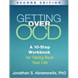 Getting over Ocd: A 10-step Workbook for Taking Back Your Life (Guilford Self-Help Workbook)