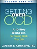img - for Getting Over OCD, Second Edition: A 10-Step Workbook for Taking Back Your Life (The Guilford Self-Help Workbook Series) book / textbook / text book