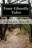 Four Ghostly Tales, Duncan Wood, 1480087580