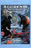 Accidents in North American Mountaineering 2004, Jed Williamson, 0930410963