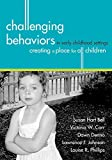 Challenging Behaviors in Early Childhood Settings: Creating a Place for All Children by Susan Bell Ph.D. (2004-01-28)